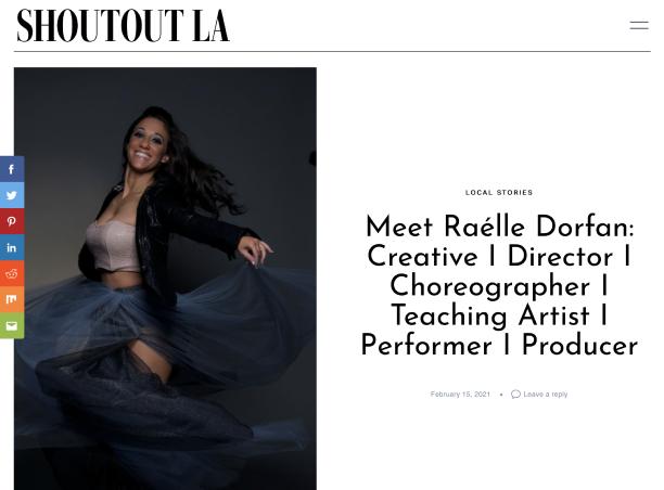 Shoutout LA article, meet Raélle Dorfan: Creative, Director, Choreographer, Teaching Artist, Performer and Producer.